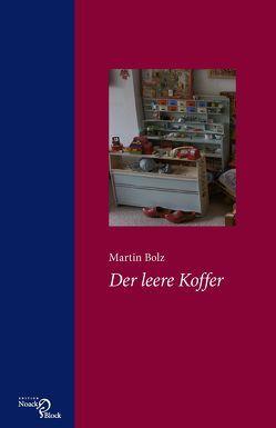 Der leere Koffer von Bolz,  Martin
