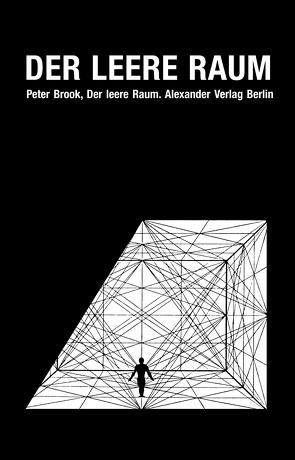Der leere Raum von Peter Brook,  Brook, Walter Hasenclever,  Hasenclever