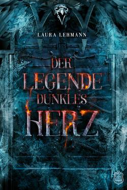 Der Legende dunkles Herz von Lehmann,  Laura
