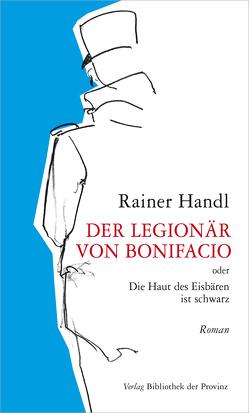Der Legionär von Bonifacio von Handl,  Rainer