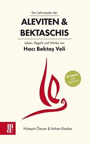 Der Lehrmeister der Aleviten & Bektaschis von Aydemir,  Yavuz, Kardas,  Arhan, Kulac,  Abdullah, Oyran,  Mehmet, Özcan,  Hüseyin