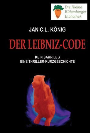 Der Leibniz-Code von König,  Jan C