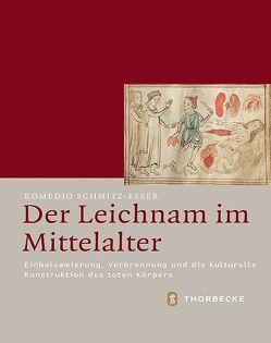 Der Leichnam im Mittelalter von Schmitz-Esser,  Romedio
