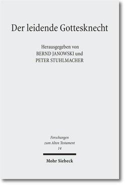 Der leidende Gottesknecht von Janowski,  Bernd, Stuhlmacher,  Peter