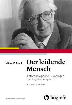 Der leidende Mensch von Frankl,  Viktor E.