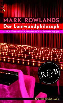 Der Leinwandphilosoph von Rauch,  Yamin von, Rowlands,  Mark
