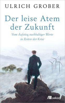 Der leise Atem der Zukunft von Grober,  Ulrich