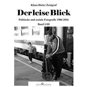 Der leise Blick von Zentgraf,  Klaus-Dieter