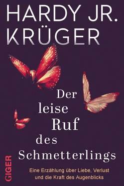 Der leise Ruf des Schmetterlings von Krüger jr.,  Hardy
