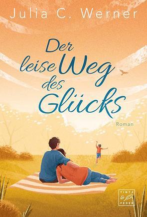 Der leise Weg des Glücks von Werner,  Julia C.