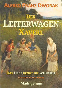 Der LeiterwagenXaverl von Dworak,  Alfred Franz
