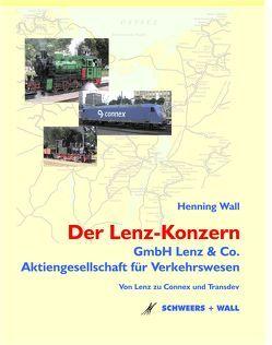 Der Lenz-Konzern – Die GmbH Lenz & Co. und die Aktiengesellschaft für Verkehrswesen von Wall,  Henning