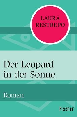 Der Leopard in der Sonne von Müller,  Elisabeth, Restrepo,  Laura