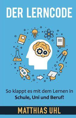 Der Lerncode von Dr. Uhl,  Matthias