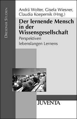 Der lernende Mensch in der Wissensgesellschaft von Koepernik,  Claudia, Wiesner,  Gisela, Wolter,  Andrä