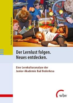 Der Lernlust folgen. Neues entdecken. von Kühn,  Christian, Matzen,  Jörg-C., Robak,  Steffi