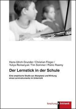Der Lernstick in der Schule von Finger,  Christian, Grunder,  Hans-Ulrich, Raemy,  Patric, Romanyuk,  Yuliya, Sommer,  Tim
