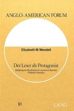 Der Leser als Protagonist von Wendell,  Elizabeth M.