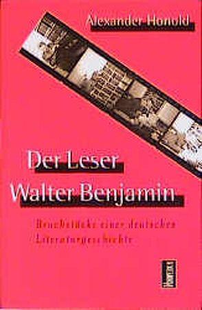 Der Leser Walter Benjamin von Honold,  Alexander