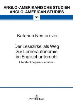 Der Lesezirkel als Weg zur Lernerautonomie im Englischunterricht von Nestorovic,  Katarina
