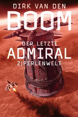 Der letzte Admiral 2 von van den Boom,  Dirk