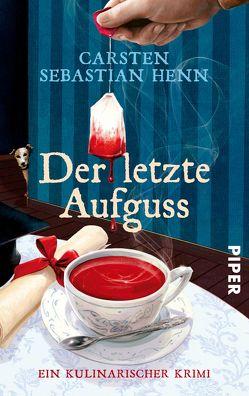 Der letzte Aufguss von Henn,  Carsten Sebastian