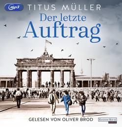 Der letzte Auftrag von Brod,  Oliver, Müller,  Titus