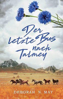 Der letzte Bus nach Talmey von N. May,  Deborah