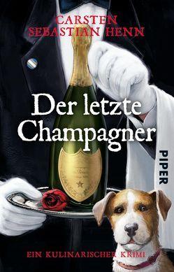 Der letzte Champagner von Henn,  Carsten Sebastian