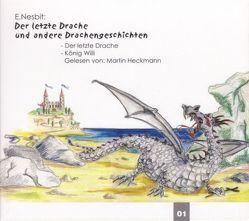 Der letzte Drache von Heckmann,  Martin, Körber,  Thomas, Nesbit,  Edith, Schönfeld,  Sybil, Teutsch,  Barbara, Wiesener,  E