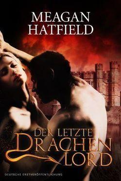 Der letzte Drachenlord von Hatfield,  Meagan, Schnell,  Volker