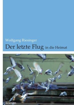 Der letzte Flug von Riesinger,  Wolfgang