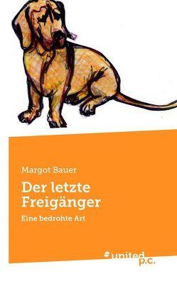 Der letzte Freigänger von Bauer,  Margot