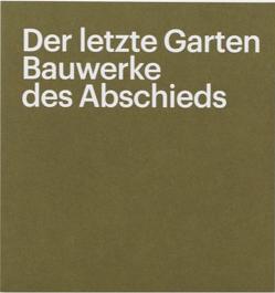 Der letzte Garten von Zahner,  Walter