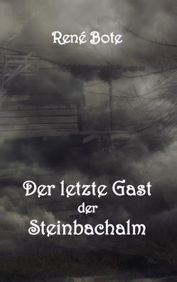 Der letzte Gast der Steinbachalm von Bote,  René