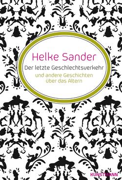 Der letzte Geschlechtsverkehr von Sander,  Helke