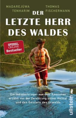 Der letzte Herr des Waldes von Fischermann,  Thomas, Tenharim,  Madarejúwa
