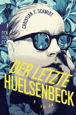 Der letzte Huelsenbeck von Schmidt,  Christian Y.