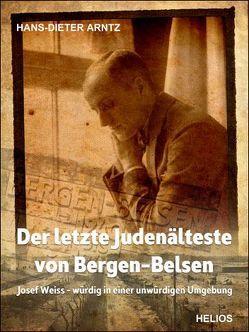 Der letzte Judenälteste von Bergen-Belsen von Arntz,  H Dieter