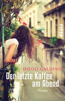 Der letzte Kaffee am Abend von Galdino,  Diego, Landgrebe,  Christiane