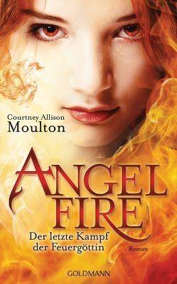 Der letzte Kampf der Feuergöttin von Moulton,  Courtney Allison, Wehrmann,  Inge