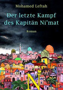 Der letzte Kampf des Kapitän Ni'mat von Leftah,  Mohamed, Skipis,  Laura Viktoria