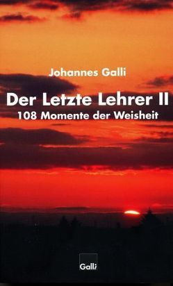 Der Letzte Lehrer II von Galli,  Johannes