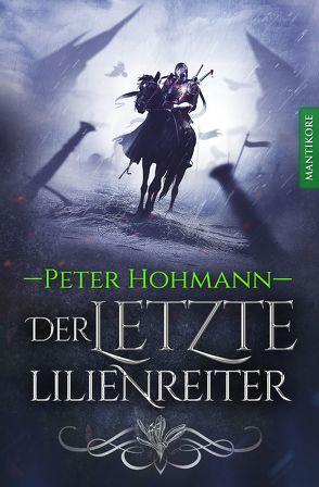 Der letzte Lilienreiter von Höhmann,  Peter