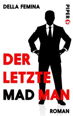 Der letzte Mad Man von della Femina,  Jerry, Prieberg,  Fred K