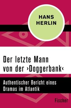 Der letzte Mann von der ›Doggerbank‹ von Herlin,  Hans