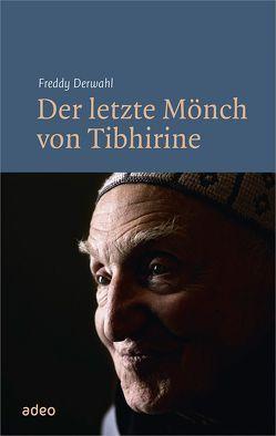 Der letzte Mönch von Tibhirine von Derwahl,  Freddy