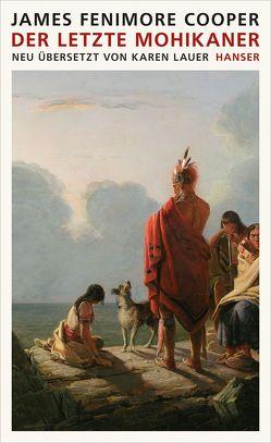 Der letzte Mohikaner von Cooper,  James Fenimore, Lauer,  Karen