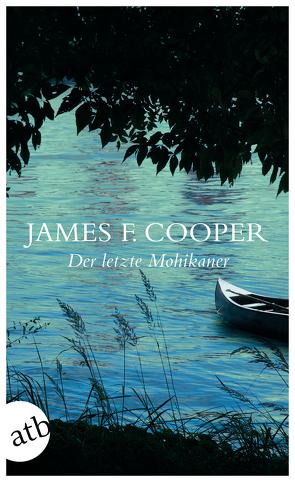 Der letzte Mohikaner von Cooper,  James Fenimore