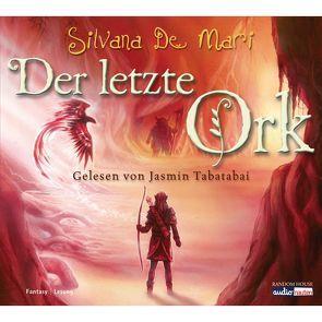 Der letzte Ork von De Mari,  Silvana, Kleiner,  Barbara, Tabatabai,  Jasmin